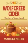 Wolf Creek Cider: The Story of Aaron Stroud Cover Image