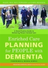 Enriched Care Planning for People with Dementia: A Good Practice Guide to Delivering Person-Centred Care (University of Bradford Dementia Good Practice Guides #7) Cover Image