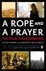 A Rope and a Prayer: The Story of a Kidnapping Cover Image