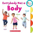 Everybody Has a Body (Rookie Toddler) Cover Image