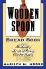 The Wooden Spoon Bread Book: The Secrets of Successful Baking Cover Image