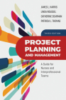 Project Planning and Management: A Guide for Nurses and Interprofessional Teams: A Guide for Nurses and Interprofessional Teams Cover Image