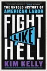 Fight Like Hell: The Untold History of American Labor Cover Image