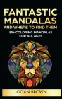 Fantastic Mandalas and Where to Find Them: 55+ Coloring Mandalas For All Ages Cover Image