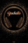 Bachata Notebook: Bachata Golden Headphones Music Journal 6 x 9 inch 120 lined pages gift Cover Image