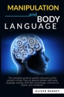 Manipulation and Body Language: The complete guide to quickly read and control people's minds. How to analyze people with body language reading, NLP d Cover Image