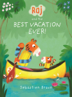 Raj and the Best Vacation Ever! Cover Image