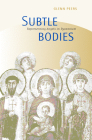 Subtle Bodies: Representing Angels in Byzantium (Transformation of the Classical Heritage #32) Cover Image