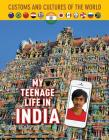 My Teenage Life in India (Custom and Cultures of the World #12) Cover Image