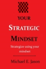Your Strategic Mindset: The capacities to procure, put together, and use data have been recognized as among the pivotal occupation abilities r Cover Image