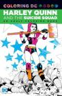 Harley Quinn & the Suicide Squad: An Adult Coloring Book Cover Image