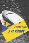 J'peux pas j'ai Rugby: Carnet de notes pour sportif / sportive passionné(e) - 124 pages lignées - format 15,24 x 22,89 cm Cover Image