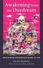 Awakening from the Daydream: Reimagining the Buddha's Wheel of Life Cover Image