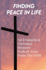 Finding Peace In Life: An Evangelical Christian Minister Walked Away From The Faith: Religious Story Of The Poinsettia Cover Image