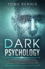 Dark Psychology: A Powerful Guide to Learn Persuasion, Psychological Warfare, Deception, Mind Control, Negotiation, NLP, Human Behavior Cover Image