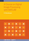 A Course on Digital Image Processing with MATLAB(R) Cover Image