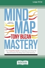 Mind Map Mastery: The Complete Guide to Learning and Using the Most Powerful Thinking Tool in the Universe (16pt Large Print Edition) Cover Image