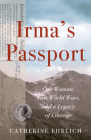 Irma's Passport: One Woman, Two World Wars, and a Legacy of Courage Cover Image