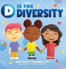 D is for Diversity: Celebrating What Makes Us Special from A to Z Cover Image