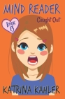MIND READER - Book 13: Caught Out!: (Diary Book for Girls aged 9-12) Cover Image