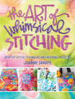 The Art of Whimsical Stitching: Creative Stitch Techniques and Inspiring Projects Cover Image