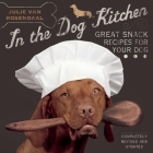In the Dog Kitchen: Great Snack Recipes for Your Dog Cover Image