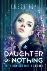 Daughter of Nothing (Scion Chronicles #1) Cover Image