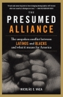The Presumed Alliance: The Unspoken Conflict Between Latinos and Blacks and What It Means for America Cover Image