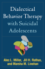 Dialectical Behavior Therapy with Suicidal Adolescents Cover Image