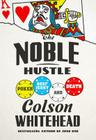 The Noble Hustle: Poker, Beef Jerky, and Death Cover Image