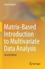 Matrix-Based Introduction to Multivariate Data Analysis Cover Image