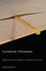 Curative Illnesses: Medico-National Allegory in Québécois Fiction Cover Image