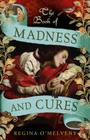 Book of Madness and Cures Cover Image