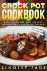 Crock Pot Cookbook: Easy, Delicious, and Healthy Recipes for Your Slow Cooker Cover Image