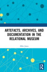 Artefacts, Archives, and Documentation in the Relational Museum Cover Image