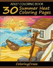 Adult Coloring Book: 30 Summer Heat Coloring Pages Cover Image