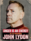 Anger Is an Energy: My Life Uncensored Cover Image