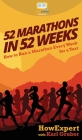 52 Marathons in 52 Weeks: How to Run a Marathon Every Week for a Year Cover Image
