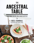 The Ancestral Table: Traditional Recipes for a Paleo Lifestyle Cover Image