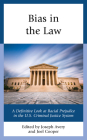 Bias in the Law: A Definitive Look at Racial Prejudice in the U.S. Criminal Justice System Cover Image