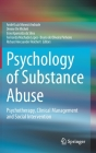 Psychology of Substance Abuse: Psychotherapy, Clinical Management and Social Intervention Cover Image
