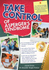 Take Control of Asperger's Syndrome: The Official Strategy Guide for Teens with Asperger's Syndrome and Nonverbal Learning Disorders Cover Image