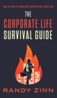 The Corporate Life Survival Guide: Thrive in a world with unwritten rules... before now. Cover Image