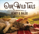 Our Wild Tails: The Adventures of Henry and Baloo Cover Image