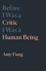 Before I Was a Critic I Was a Human Being Cover Image