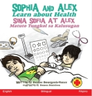 Sophia and Alex Learn about Health: Sina Sofia at Alex Natuto Tungkol sa Kalusugan Cover Image