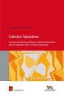Collective Reparations: Tensions and Dilemmas between Collective Reparations with the Individual Right to Receive Reparations (Human Rights Research Series #84) Cover Image
