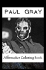 Affirmative Coloring Book: Paul Gray Inspired Designs Cover Image