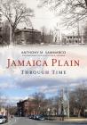 Jamaica Plain Through Time (America Through Time) Cover Image