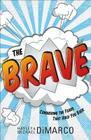 The Brave: Conquering the Fears That Hold You Back Cover Image